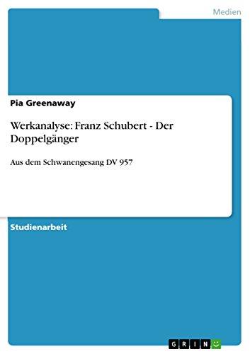 Werkanalyse: Franz Schubert - Der Doppelgänger: Aus dem Schwanengesang DV 957