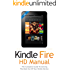 Kindle Fire HD User Guide Manual: How To Get The Most Out Of Your Kindle Device in 30 Minutes (OCT 2015)
