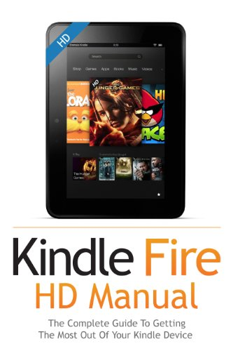 kindle fire hd user guide manual how to get the most out of your rh amazon co uk Kindle User Guide Latest Edition kindle instruction manual free
