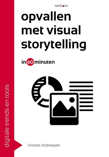 Opvallen met visual storytelling in 60 minuten (Digitale trends en tools in 60 minuten Book 31) (Dutch Edition)