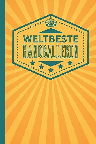 Weltbeste Handballerin: blanko Notizbuch | Journal | To Do Liste für Handballer und Handballerinnen - über 100 linierte Seiten mit viel Platz für Notizen - Tolle Geschenkidee als Dankeschön