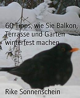 60 Tipps Wie Sie Balkon Terrasse Und Garten Winterfest Machen