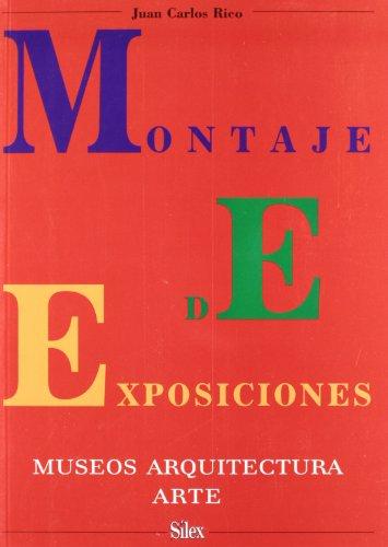 Montaje de exposiciones: Museos arquitectura arte (Sílex Arte) por Juan Carlos Rico