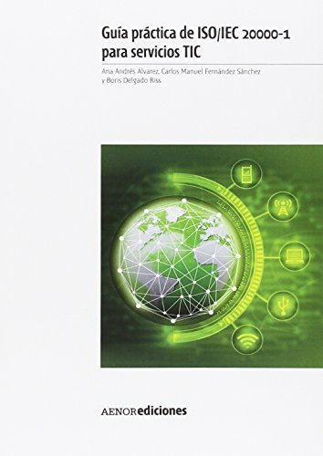 Guía práctica de ISO/IEC 20000-1 para servicios TIC por Ana Andrés Álvarez