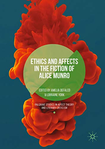 Ethics And Affects In The Fiction Of Alice Munro (palgrave Studies In Affect Theory And Literary Criticism) por Amelia Defalco