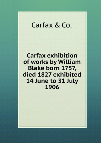 carfax-exhibition-of-works-by-william-blake-born-1757-died-1827-exhibited-14-june-to-31-july-1906-1