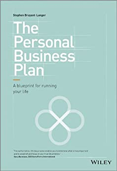 The Personal Business Plan: A Blueprint for Running Your Life by [Bruyant-Langer, Stephen]