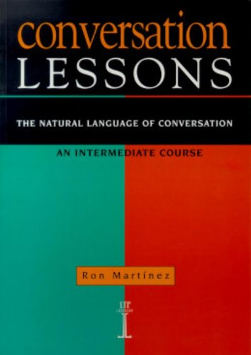 Conversation Lessons - The Natural Language of Conversation An Intermediate Course: The Natural Language of Conversation