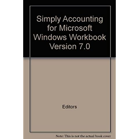 Simply Accounting for Microsoft Windows Workbook Version 7.0