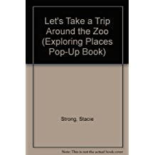 Let's Take a Trip Around the Zoo (Exploring Places Pop-up Book)
