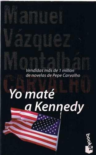Descargar Libro Yo mate a kennedy - carvalho (Espagnol) de M.Vazquez Montalban