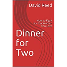 Dinner for Two: How to Fight for the Woman You Love (English Edition)
