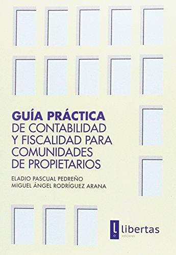 Guía Práctica de Contabilidad y Fiscalidad para Comunidades de Propietarios por Eladio Pascual Pedreño