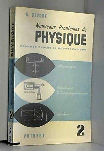 Nouveaux problèmes de physique - Tome 2. Mécanique, chaleur et thermodynamique, optique