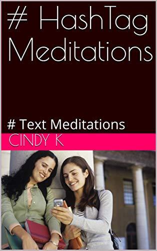 # HashTag Meditations: # Text Meditations (English Edition)