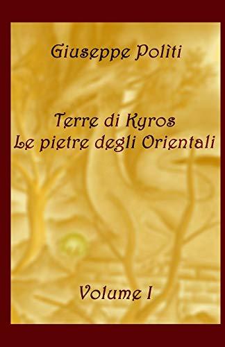 Terre di Kyros - Le pietre degli Orientali
