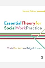 Essential Theory for Social Work Practice by Chris Beckett Nigel Horner(2016-01-05) Paperback