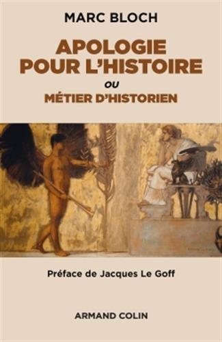 Apologie pour l'Histoire - ou le métier de l'historien