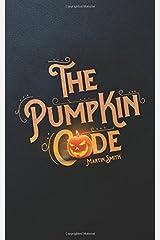 The Pumpkin Code: Halloween book for kids aged 9-14 Paperback
