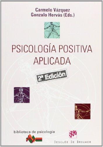 Psicología Positiva Aplicada- (Biblioteca de Psicología)