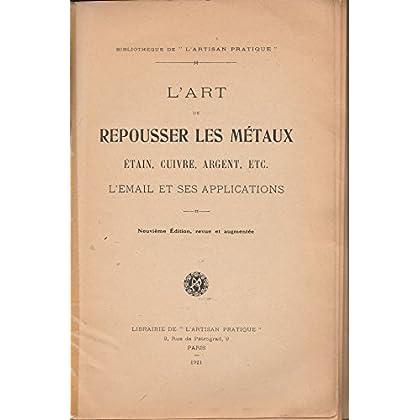 L'art de repousser les métaux. l'email et ses applications librairie de l'artisan pratique. 1921. in-8 broché. 80p nombreux dessins