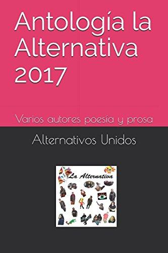 Antología la Alternativa 2017: Varios autores poesía y prosa