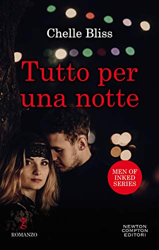 Tutto per una notte (Men of Inked Series Vol. 1) di [Bliss , Chelle]