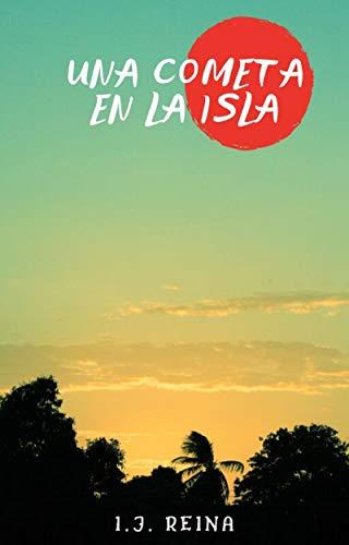 UNA COMETA EN LA ISLA eBook: IBAN JORGE REINA: Amazon.es: Tienda ...