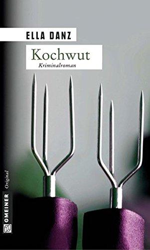 Kochwut: Kriminalroman. Angermüllers vierter Fall (Kriminalromane im GMEINER-Verlag)