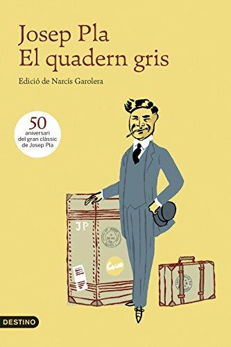 El quadern gris: Edició de Narcís Garolera (L'ANCORA) por Josep Pla