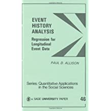 Event History Analysis: Regression for Longitudinal Event Data - Vol. 46 (Quantitative Applications in the Social Sciences)