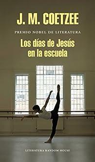 Los días de Jesús en la escuela par J.M. Coetzee