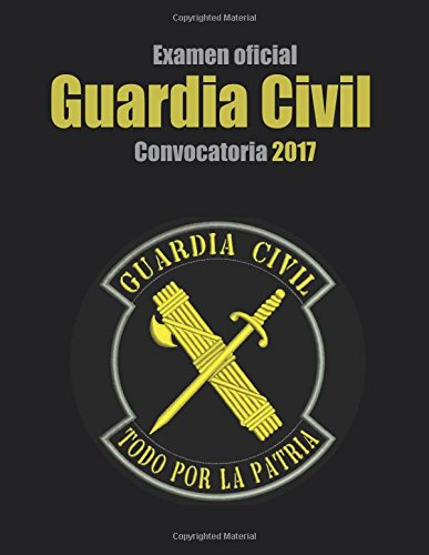 Examen oficial Guardia Civil. Convocatoria 2017: Escala de cabos y guardias de la Guardia Civil