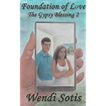 Foundation of Love: The Gypsy Blessing 2 (English Edition)