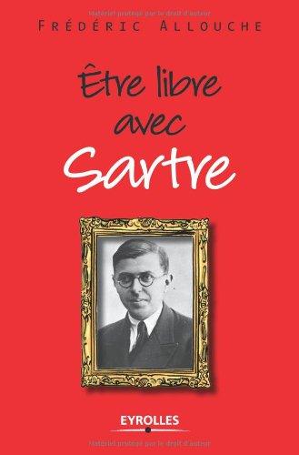 Etre libre avec Sartre par Frédéric Allouche