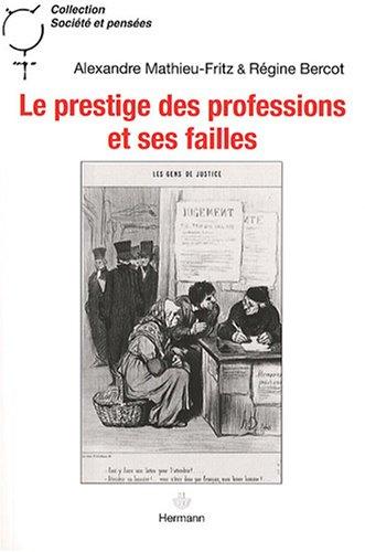 Le prestige des professions et ses failles : Huissiers de justice, chirurgiens et sociologues par Régine Bercot