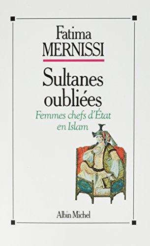 Sultanes oubliées: Femmes chefs d'État en Islam par Fatima Mernissi