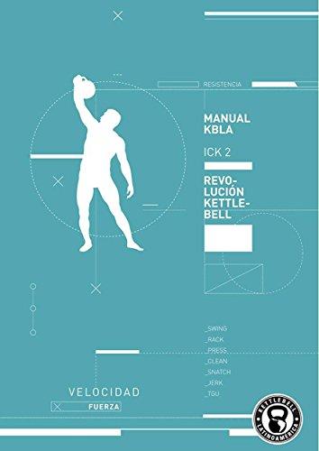Manual de Kettlebell 2: Manual de Kettlebells  2 de Kettlebell Latinoamerica. por Jeronimo Milo