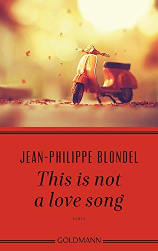 Blondel, Jean-Philippe: This is not a love song
