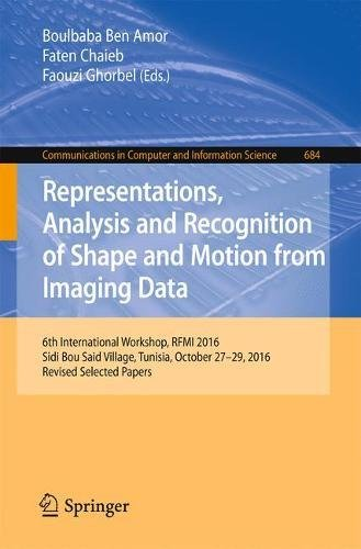 representations-analysis-and-recognition-of-shape-and-motion-from-imaging-data-6th-international-wor