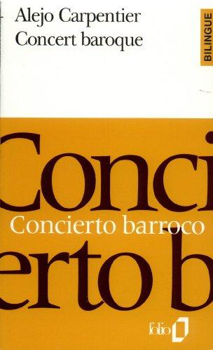 Concert baroque/Concierto barroco par Alejo Carpentier
