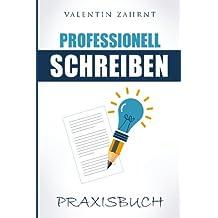 Professionell schreiben: Praxisbuch
