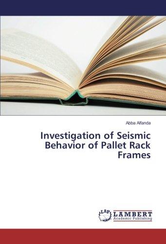 Pallet Rack (Investigation of Seismic Behavior of Pallet Rack Frames)