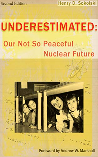 Underestimated: Our Not So Peaceful Nuclear Future, Second Edition (English Edition)
