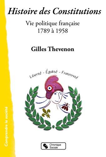 Histoire des Constitutions : Vie politique française 1789-1958