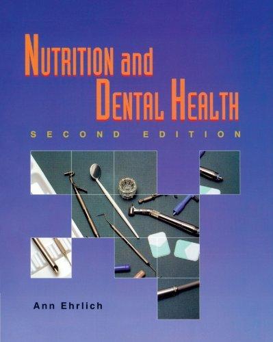 Nutrition and Dental Health (Nutrition & Dental Health ( Ehrlich/ Delmar Pub )) by Ann Ehrlich (1994-01-24)