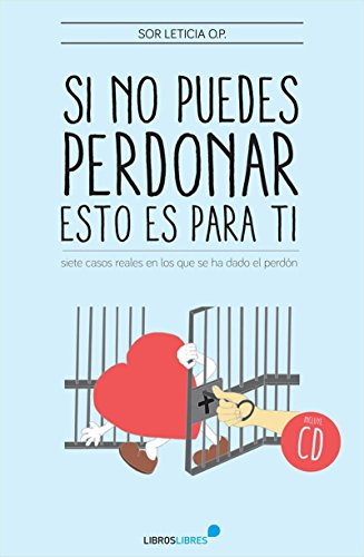 Si no puedes perdonar, esto es para ti por Sor Leticia González Solís