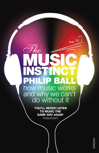 the-music-instinct-how-music-works-and-why-we-cant-do-without-it