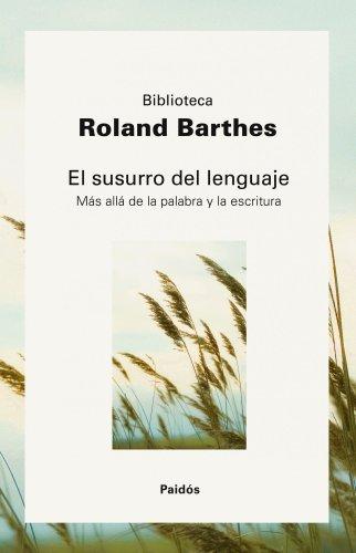 El susurro del lenguaje: Más allá de la palabra y la escritura (Biblioteca Roland Barthes) por Roland Barthes