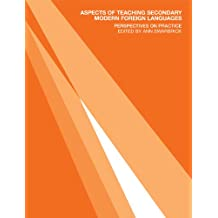 Aspects of Teaching Secondary Modern Foreign Languages: Perspectives on Practice (Ou Flexible Pgce Series)
